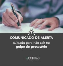 COMUNICADO DE ALERTA: cuidado para não cair no golpe do precatório