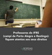 Professores do IFRS (campi de Porto Alegre e Restinga): fiquem atentos aos seus direitos
