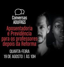 Aposentadoria e Previdência é o tema do Conversas ADUFRGS da próxima quarta